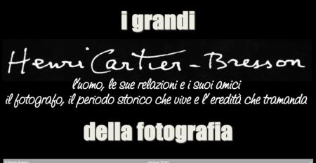 Incontri di Cultura Fotografica: Henri Cartier-Bresson – Università Popolare F. Petrarca di Borbiago, Mira (VE) – Marta Balello