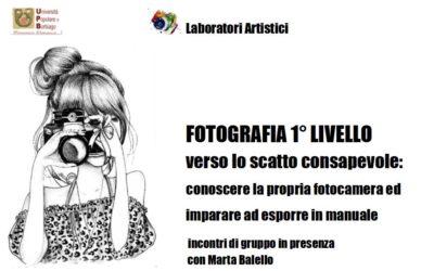 FOTOGRAFIA 1° LIVELLO 2° proposta: verso lo scatto consapevole e l'esposizione manuale