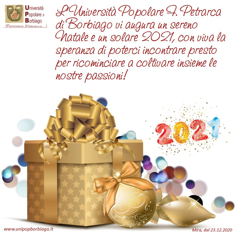 Università Popolare F. Petrarca di Borbiago - Mira (VE) - Auguri di buon Natale e felice 2021